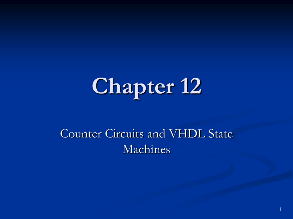 hight resolution of chapter 12 counter circuits and vhdl state machines 1 objectives you should be able to use timing diagrams for the analysis of sequential logic circuits