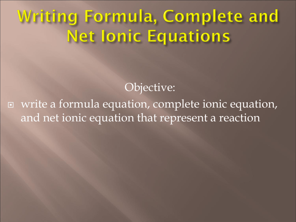 3 4 Writing Formula Complete And Net Ionic Equations