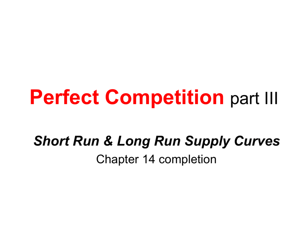 Perfect Competition Part Iii
