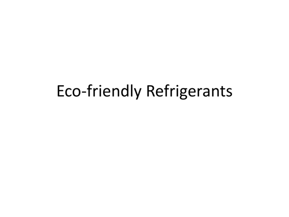 medium resolution of eco friendly refrigerants history of refrigeration refrigeration relates to the cooling of air or liquids thus providing lower temperature to preserve