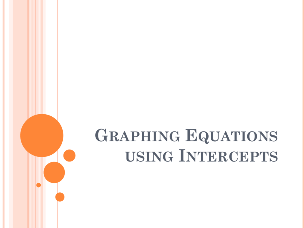 Graphing Equations Using Intercepts 3x