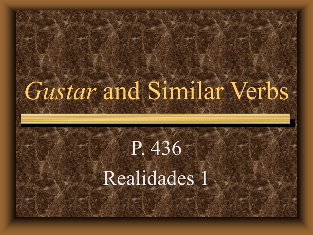 P 436 Gustar And Similar Verbs