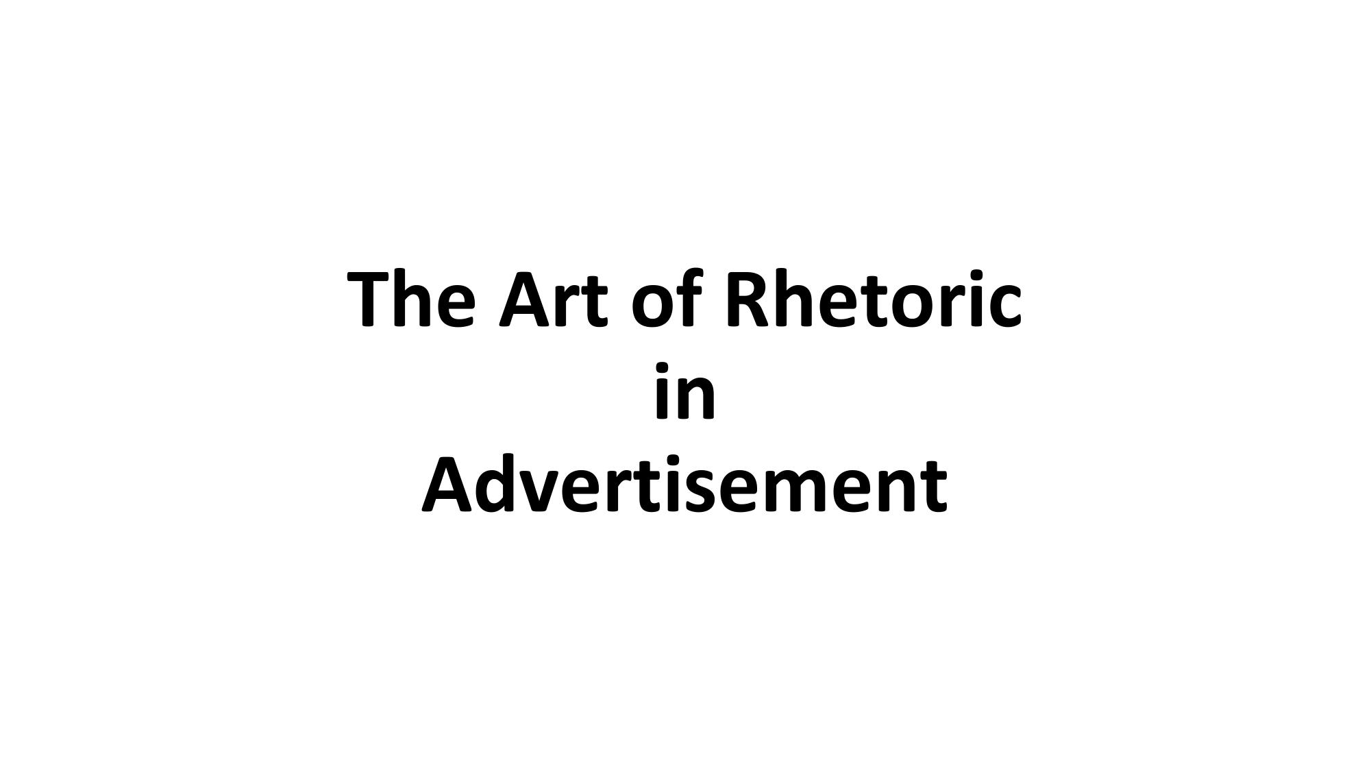The Art Of Rhetoric In Advertising