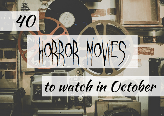 horror, movies, to watch, october, halloween, scary, netflix, youtube, must see movies, holiday, lifestyle, popcorn, alternative, dark comedy, fantasy, slasher, thriller, sci-fi, adventure, action, rated r, pg-13, tv-ma, pg, netflix and chills, youtube movies, things to watch, spooky, gore, bloody, funny, comedy, remake, horror films, free, rent, buy, originals, killer, mom blogger