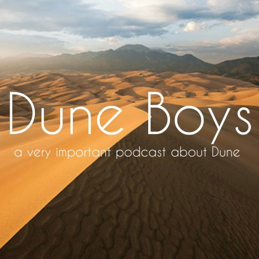 Duneboys A Very Important Podcast About Dune