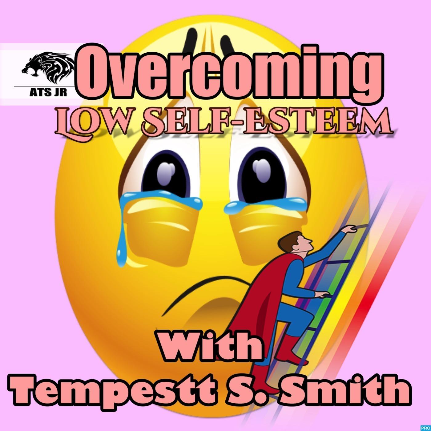 Overcoming Low Self Esteem With Tempestt S Smith