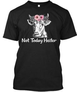 Not Today Heifer Cute Flower Farm Girl
