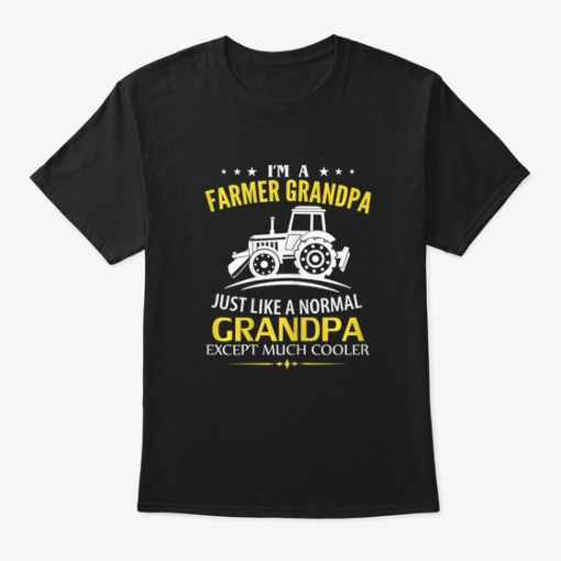 Funny I'm A Farmer Grandpa Like A Norma