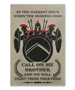 300 In Darkest Hour When Demons Come Call On Me Brother We Fight Them Together Poster
