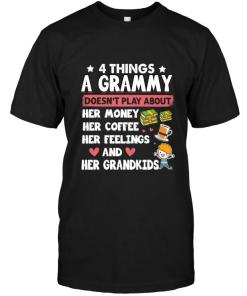 4 Things Grammy Doesn't Play About Money Coffee Feelings And Grandkids Shirt