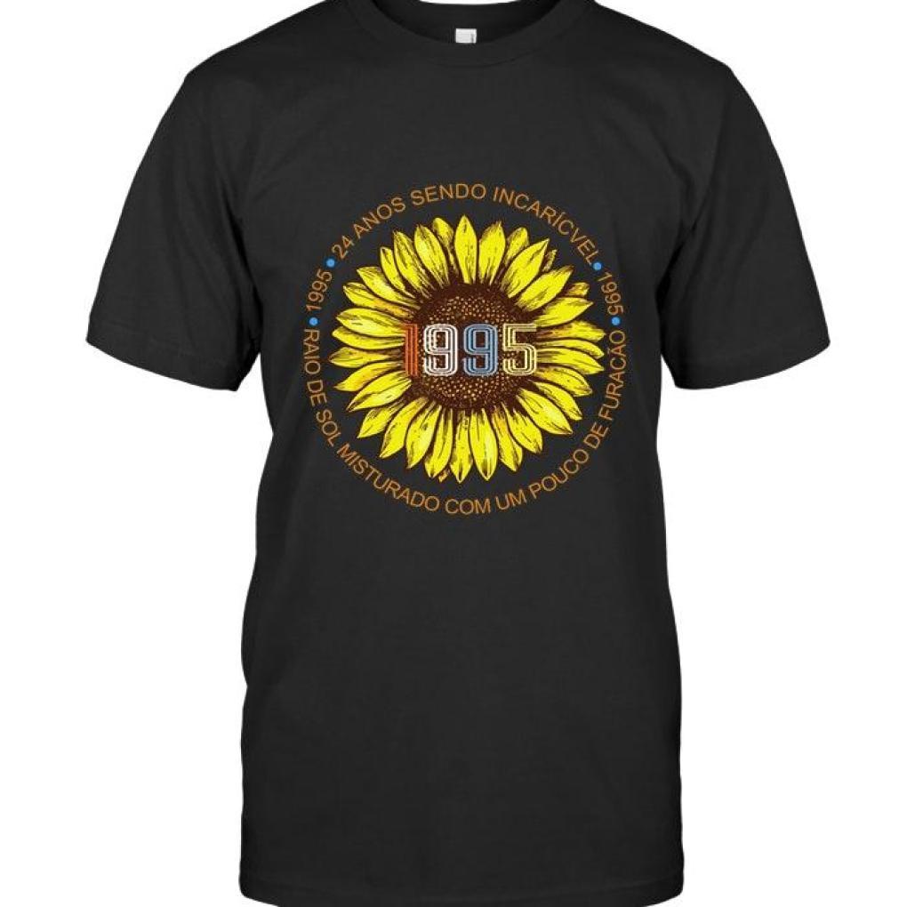1995 24 Anos Sendo Incrivel Raio De Sol Misturado Com Um Pouco De Furacao Retro Sunflower Shirt