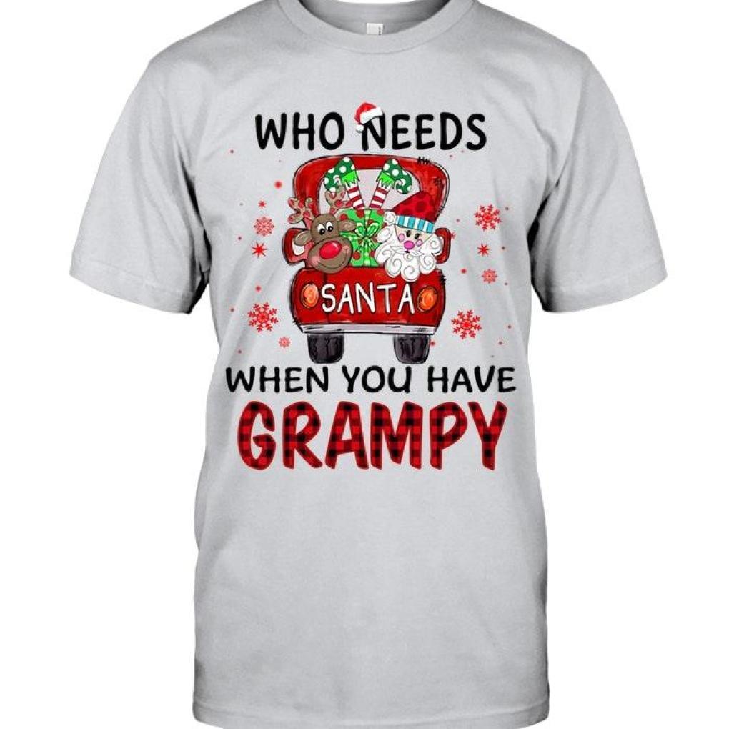 Who Needs Santa When You Have Grampy Santa Truck Christmas T Shirt