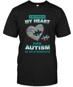 A Big Piece Of My Heart Has Autism She's My Granddaughter Black T Shirt