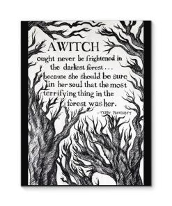 A Witch Never Be Frightened In Darkest Forest Because She Should Be Sure In Soul That Most Terrifying Thing In Forest Was Her Canvas