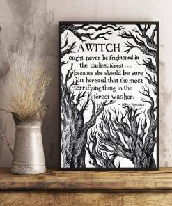 A Witch Never Be Frightened In Darkest Forest Because She Should Be Sure In Soul That Most Terrifying Thing In Forest Was Her Poster Canvas