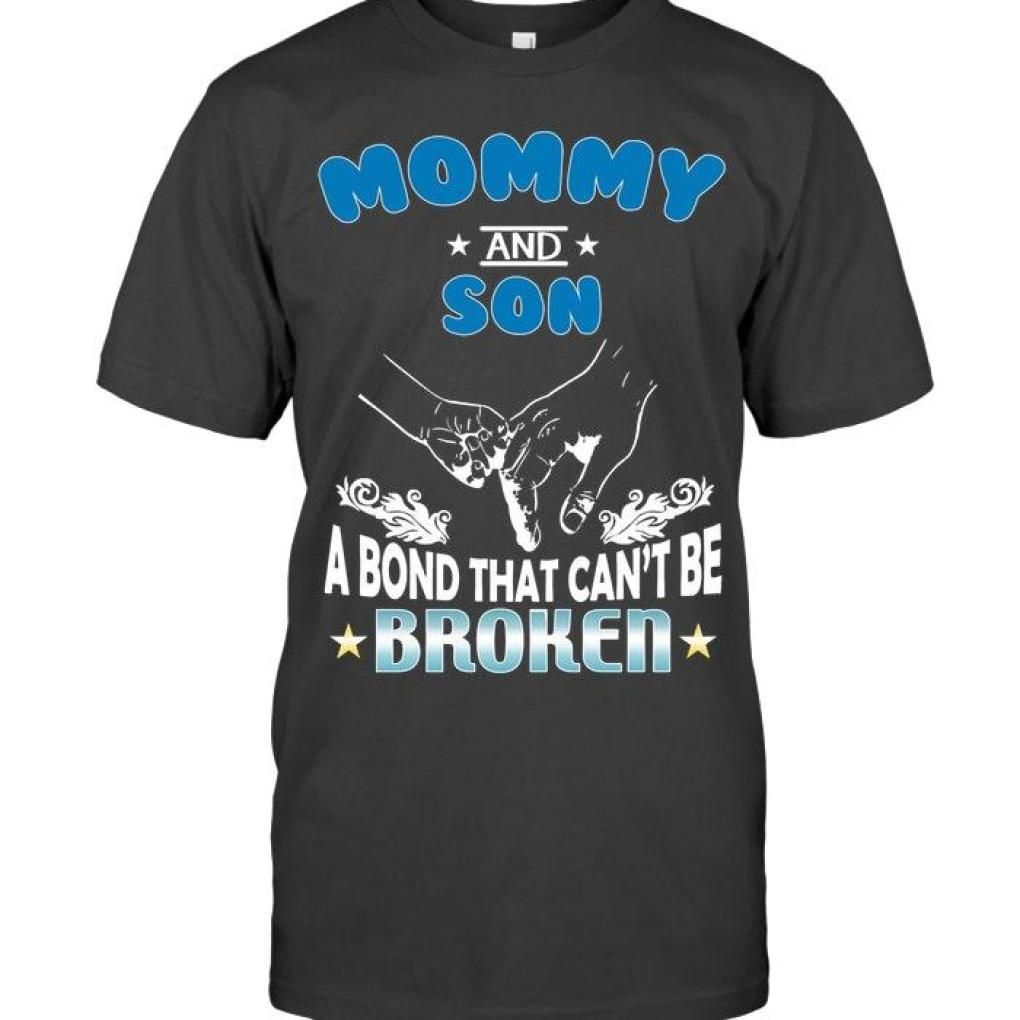 Mommy And Son Bond That Can't Be Broken T Shirt