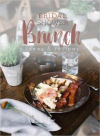 Bridal Shower Brunch Ideas And Recipes