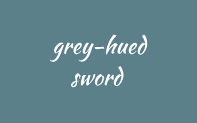 Grey-hued sword