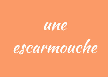 French word escarmouche skirmish