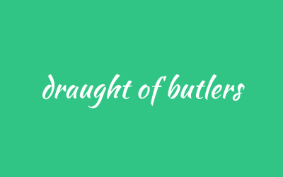 A draught of butlers