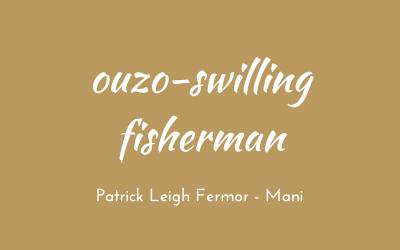 Ouzo-swilling fisherman