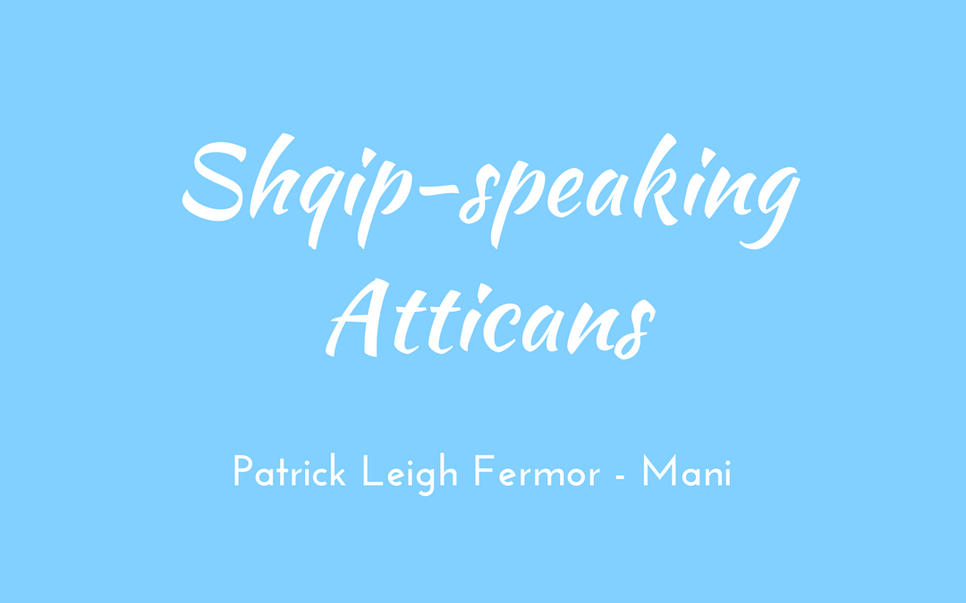 Patrick Leigh Fermor - Mani - Ship-speaking Atticans