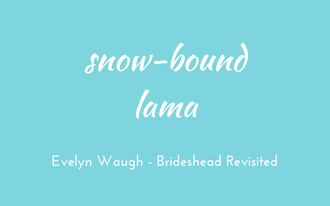 Evelyn Waugh - Brideshead Revisited - triologism - snow-bound lama