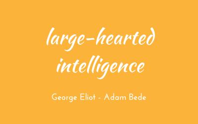 Large-hearted intelligence