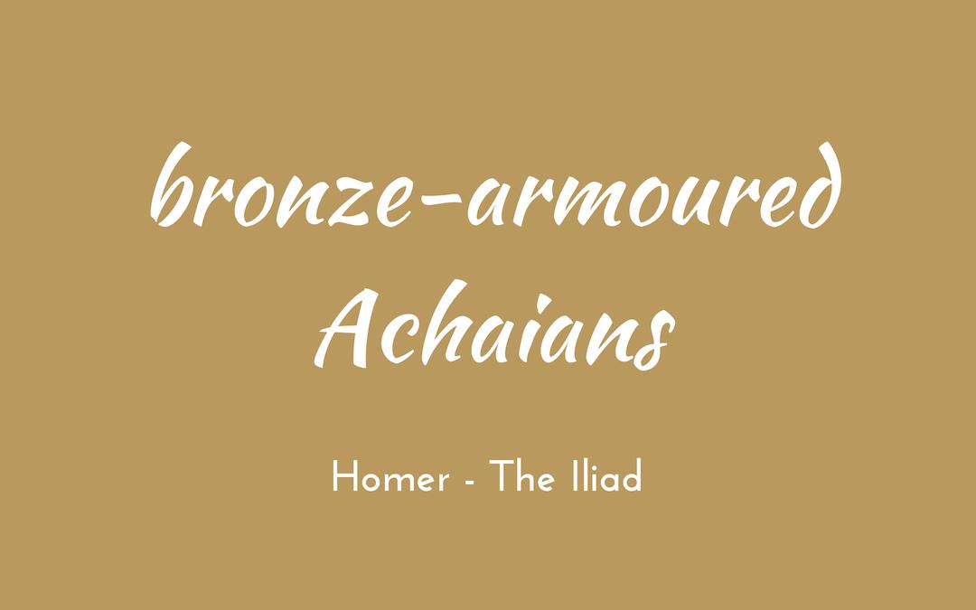 Bronze-armoured Achaians