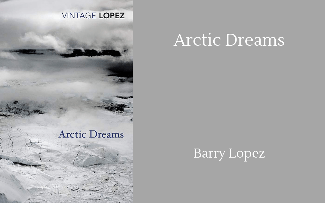 Book cover - Lopez Arctic Dreams