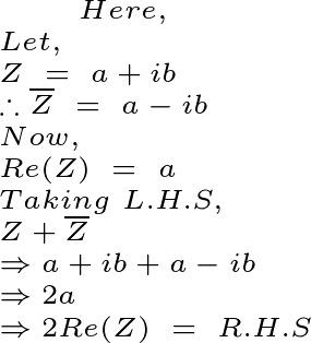 For complex numbers Z, Z 1, Z2 prove: Z + Conjugate of (Z