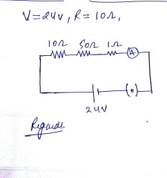 draw a schematic diagram of a circuit consisting of a 24v battery a10 ohm resistor a50 ohm resistor 10 ohm resistor an ammeter and a plug key all connected  [ 1023 x 891 Pixel ]