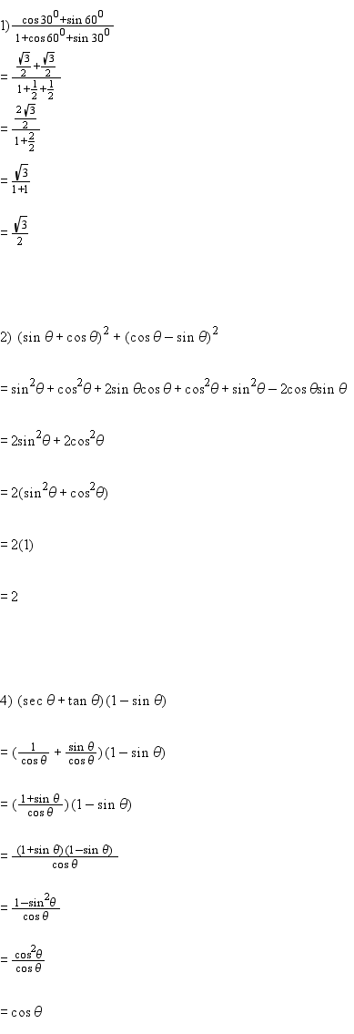 1)Find the value of (cos30+sin60)/1+cos60+sin30) 2)Find