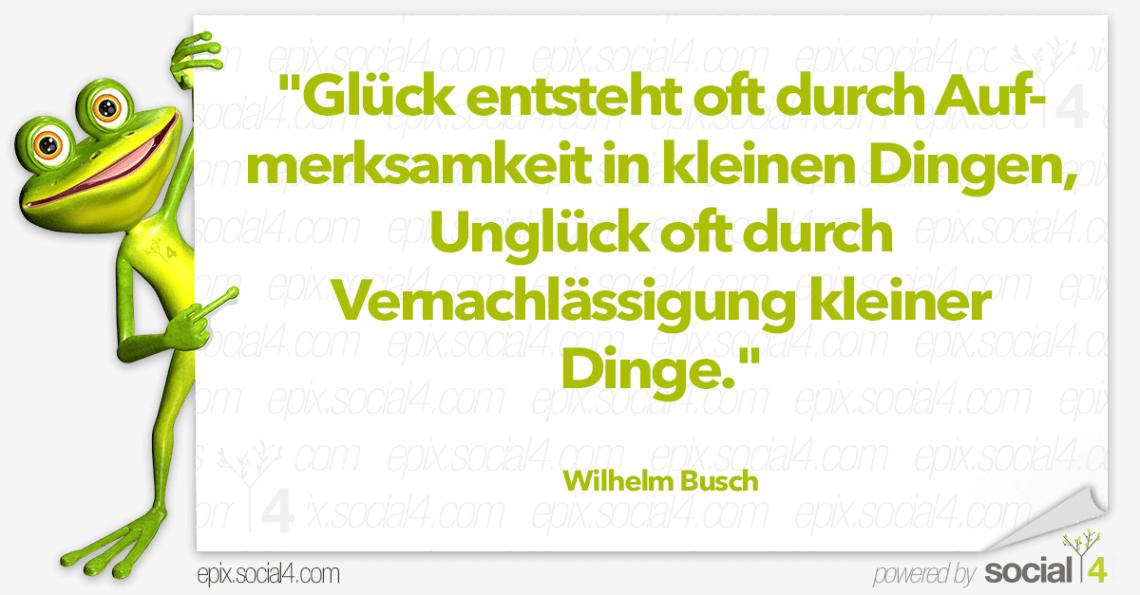 Schlaue Sprueche Glueck Entsteht Oft Wilhelm Busch