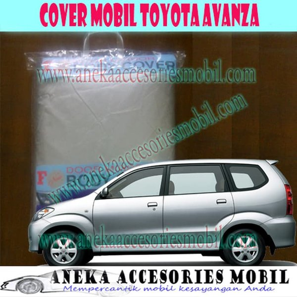 Cover Mobil Body Cover Sarung Mobil Selimut Mobil Toyota Avanza