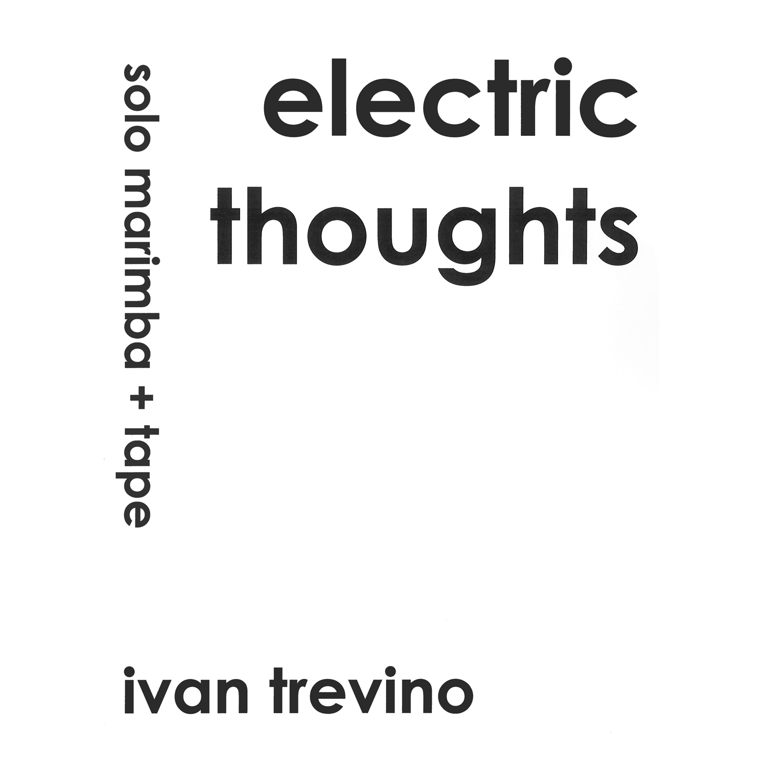 Electric Thoughts By Ivan Trevino