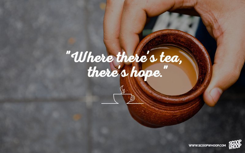 Wallpapers With Quotes On Life In Hindi 30 Quotes That Prove Chai Is The Answer To All Of Life S