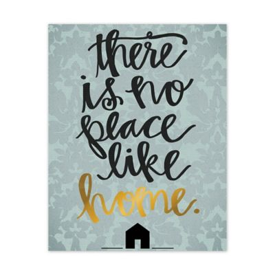 There Is No Place Like Home Canvas Wall Art Bed Bath