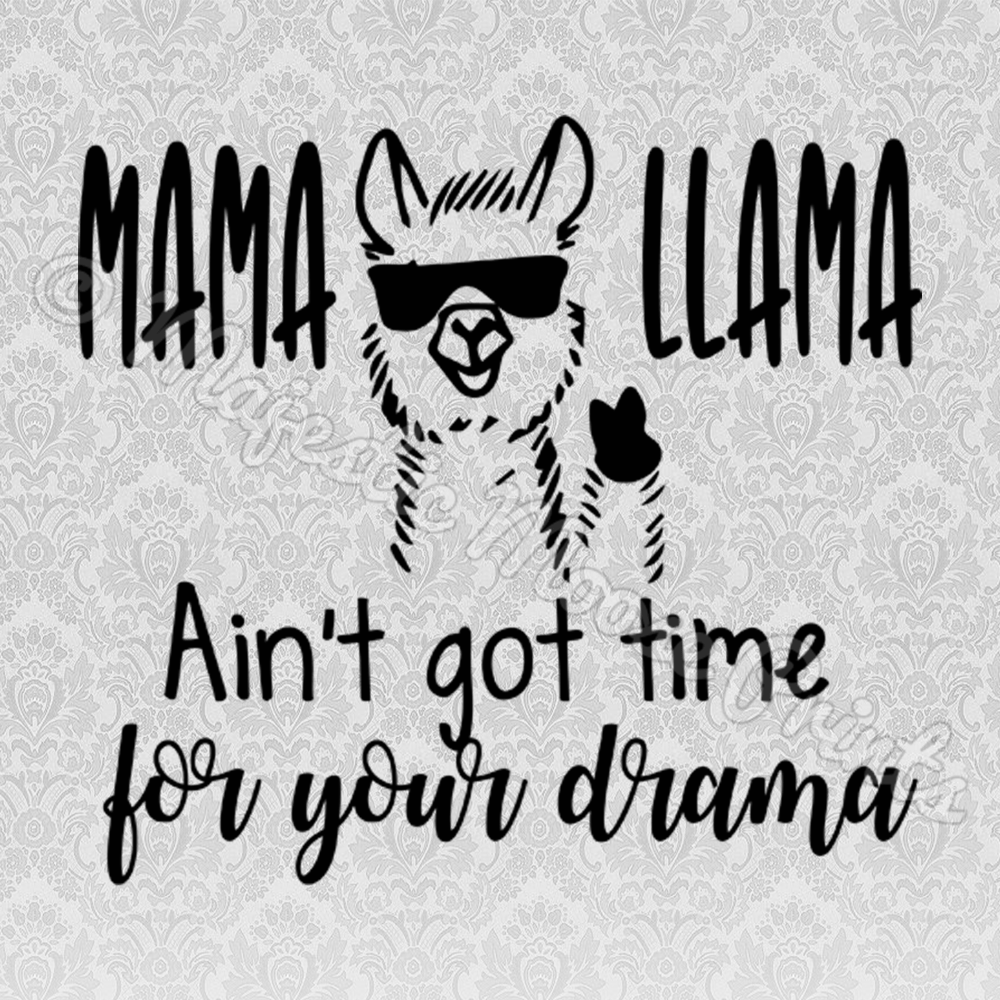 medium resolution of mama llama aint got time for your drama svg cut file clipart