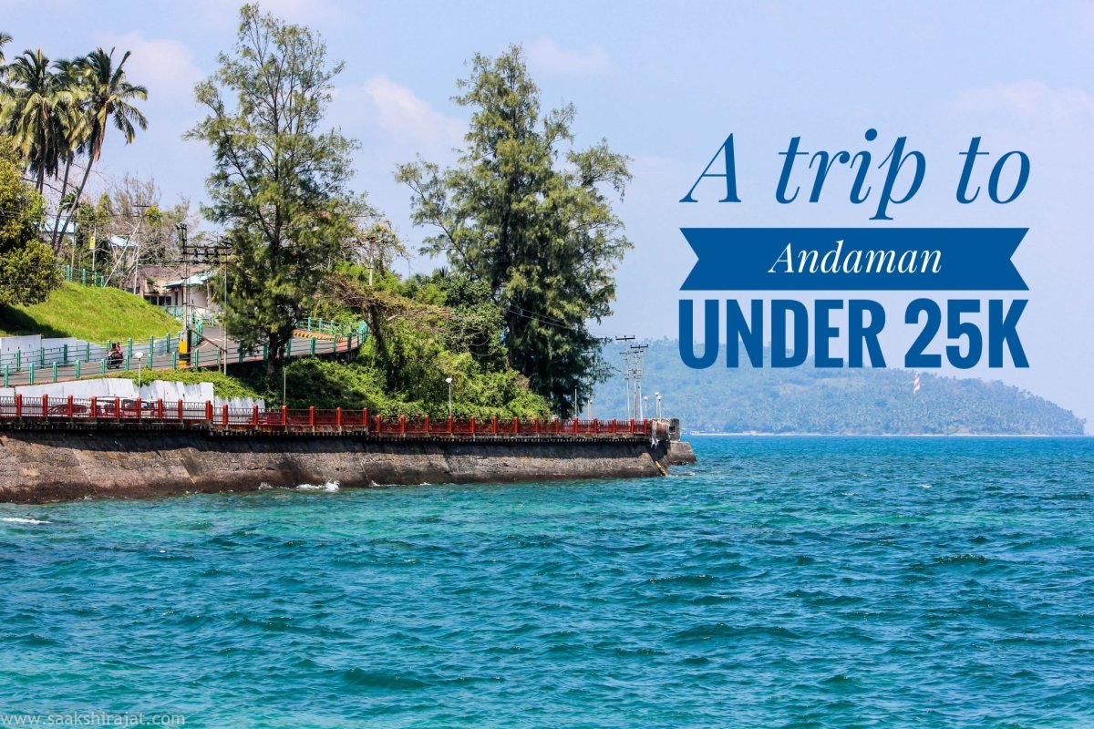 A trip to Andaman Islands under INR 25K