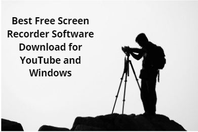 Best Free Screen Recorder Software Download for YouTube and Windows