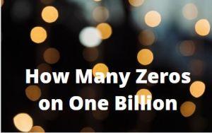 How Many Zeros on One Billion