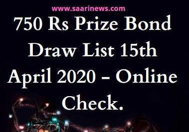 750 Rs Prize Bond Draw List 15th April 2020 - Online Check. National Saving Department Government of Pakistan Announced Rs 750 Prize Daw Full list on 15th April 2020 at Hyderabad Sindh.