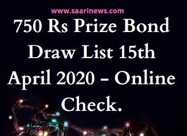 750 Rs Prize Bond Draw List 15th April 2020 – Online Check