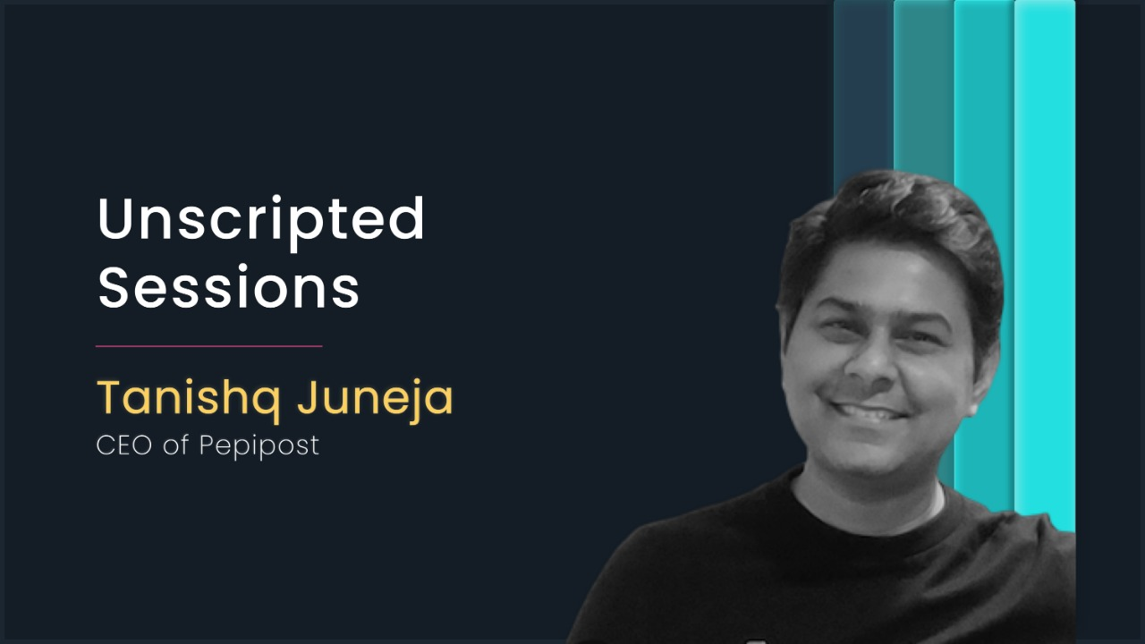 Unscripted Sessions with Tanishq Juneja