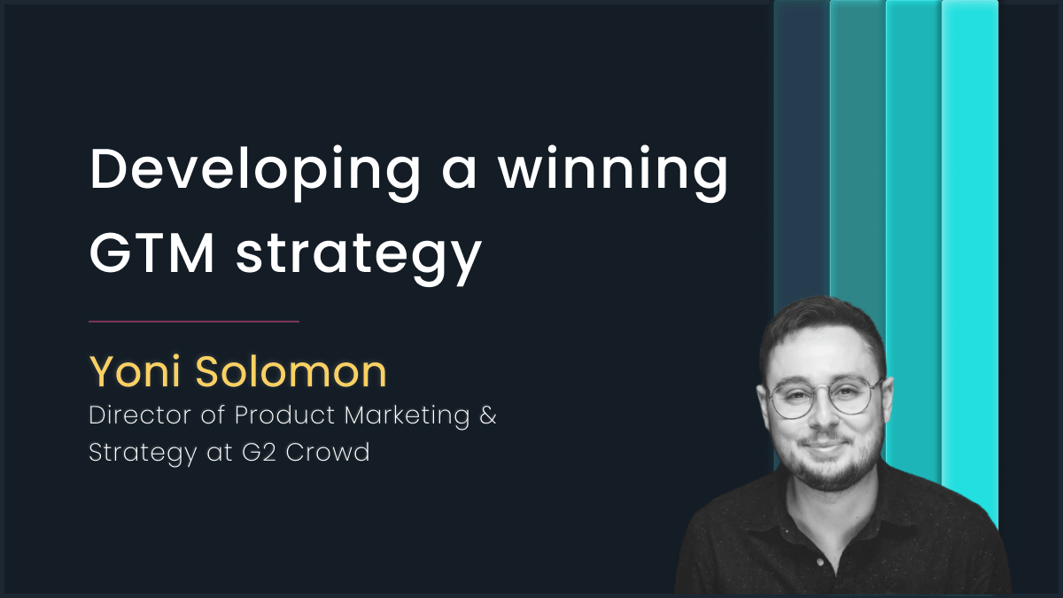 Developing a winning GTM strategy with Yoni Solomon, G2