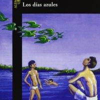 """""""Los Días Azules"""" de Fernando Vallejo"""