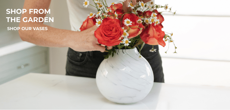 Shop from the garden. shop our vases