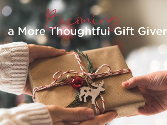 becoming a more thoughtful gift giver