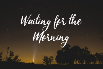 WaitingForTheMorning